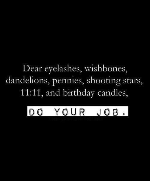 Tickled #227: Dear eyelashes, wishbones, dandelions, pennies, shooting stars, 11:11, and birthday candles, do your job.