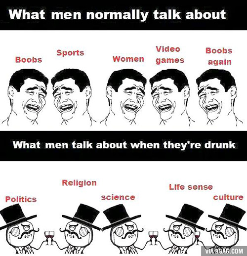 Tickled #322: What men talk about when they're drunk.