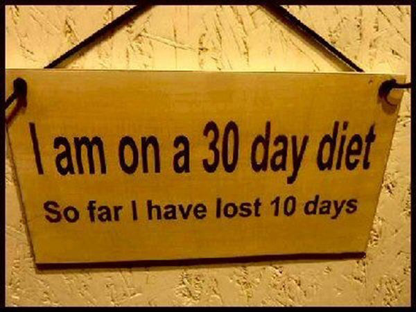 Tickled #406: I am on a 30 day diet. So far I have lost 10 days.