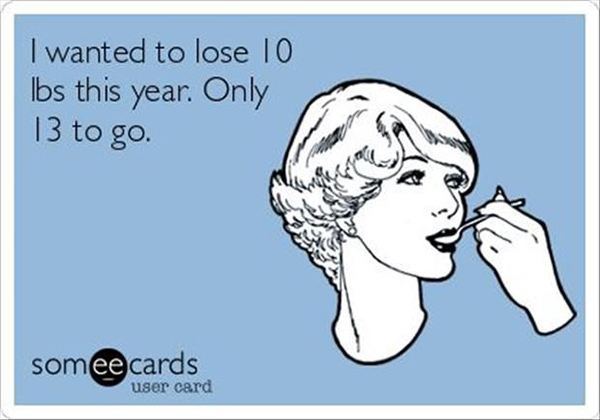 Tickled #412: I wanted to lose 10 lbs this year. Only 13 to go.