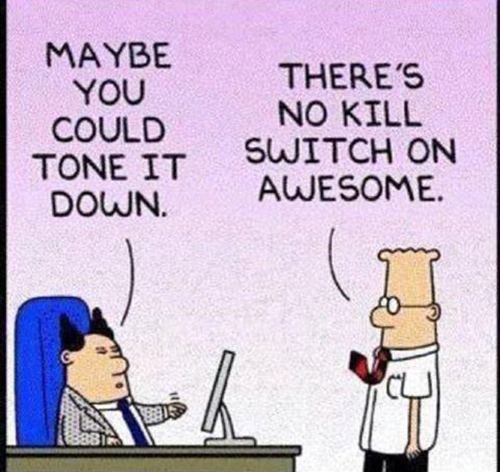 Tickled #418: There's no kill switch on awesome.