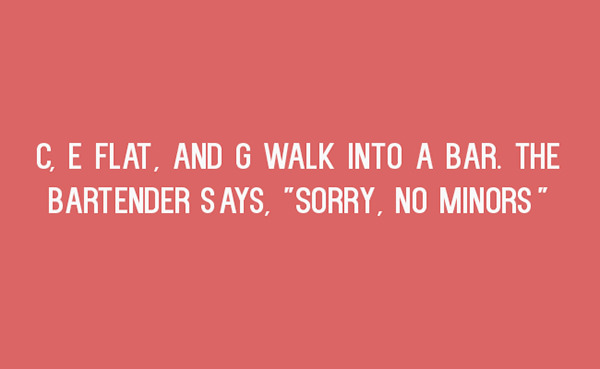 Tickled #441: C, E Flat, and G walk into a bar. The bartender says,