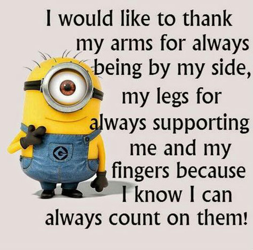 Tickled #467: I would like to thank my arms for always being by my side, my legs for always supporting me and my fingers because I know I can always count on them.