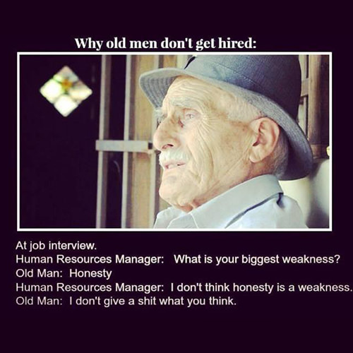 Tickled #470: Why old men don't get hired.