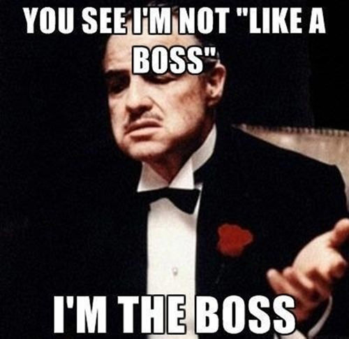 Tickled #481: You see, I'm not 'Like a boss.' I'm the boss.