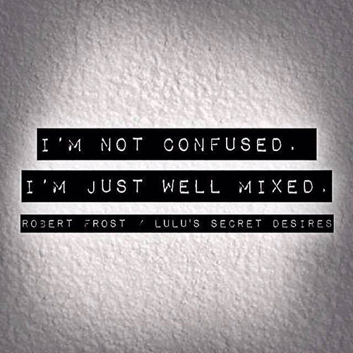 Tickled #495: I'm not confused. I'm just well-mixed.