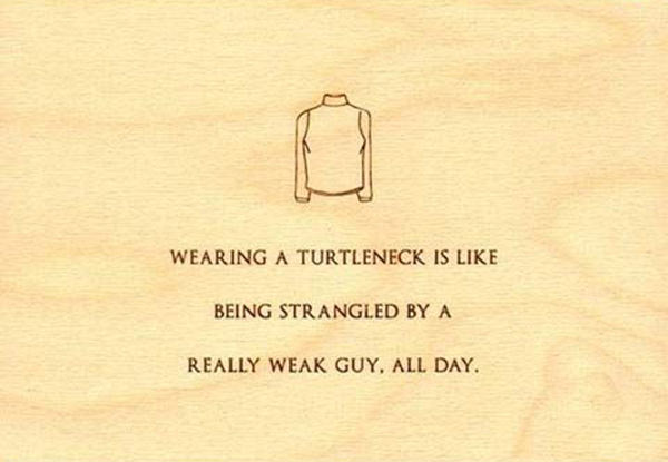 Tickled #496: Wearing a turtleneck is like being strangled by a really weak guy all day.