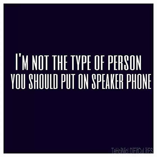 Tickled #510: I'm not the type of person you should put on speaker phone.