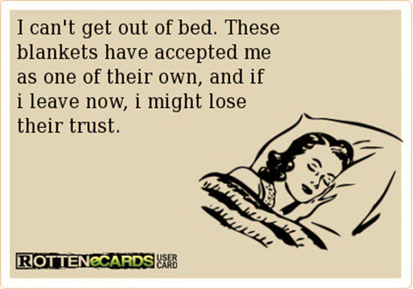 Tickled #523: I can't get our of bed. These blankets have accepted me as one of their own, and if I leave now, I might lose their trust.