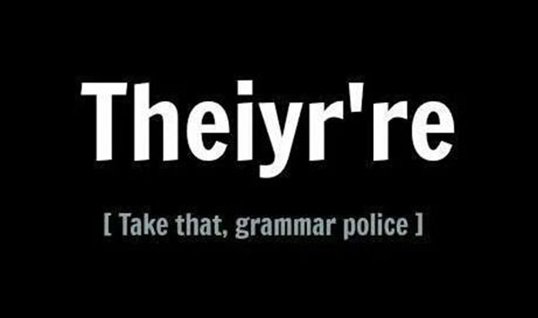 Tickled #543: Theiyr're. Take that, grammar police.