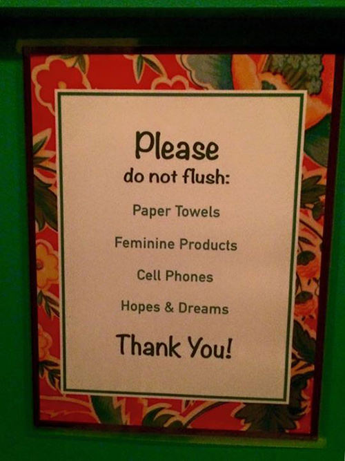 Tickled #580: Please do not flush: paper towels, feminine products, cell phones, hopes and dreams.
