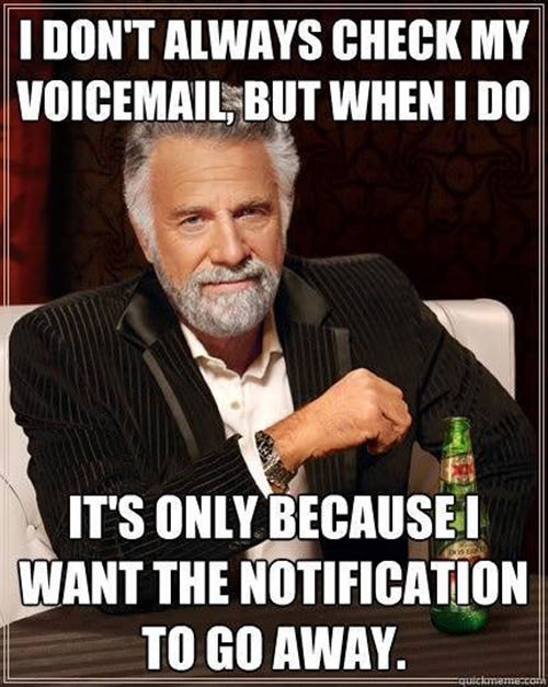 Tickled #583: I don't always check my voicemail, but when I do, it's only because I want the notification to go away.