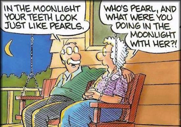 Tickled #585: In the moonlight, your teeth look just like pearls. Who's Pearl, and what were you doing in the moonlight with her?