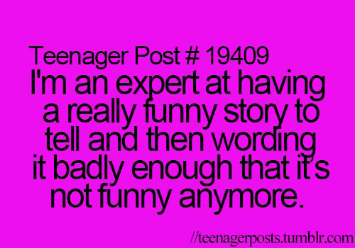 Tickled #597: I'm an expert at having a really funny story to tell and then working it badly enough so that it is not funny anymore.