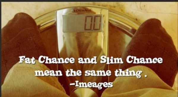 Tickled #600: Fat chance and slim chance mean the same thing.