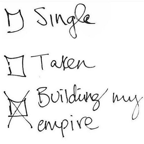 Tickled #614: Single. Taken. Building my Empire.