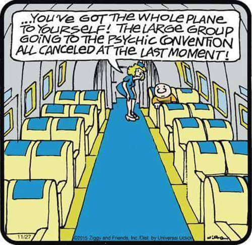 Tickled #645: You've got the whole plane to yourself. The large group going to the psychic convention all cancelled at the last moment.