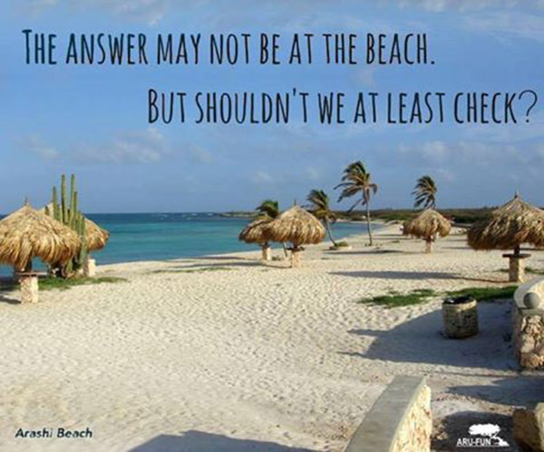 Tickled #649: The answer may not be at the beach, but shouldn't we at least check?