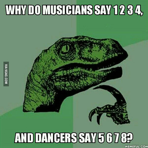 Tickled #655: Why do musicians say 1, 2, 3, 4 and dancers say 5, 6, 7, 8.