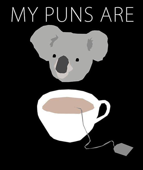Tickled #673: My puns are koala tea.